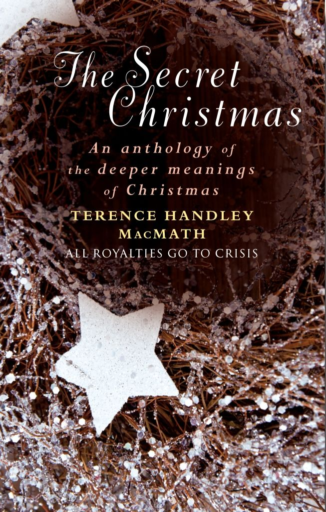 The Secret Christmas edited by Terence Handley MacMath. Hardback, £12.99.