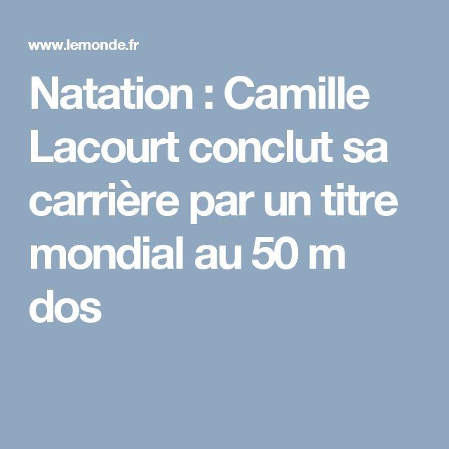 Natation : Camille Lacourt conclut sa carrière par un titre mondial au 50 m dos