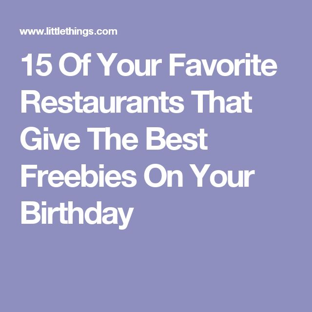 15 Of Your Favorite Restaurants That Give The Best Freebies On Your Birthday