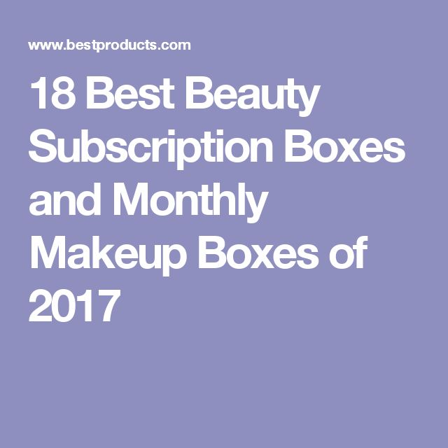 18 Best Beauty Subscription Boxes and Monthly Makeup Boxes of 2017