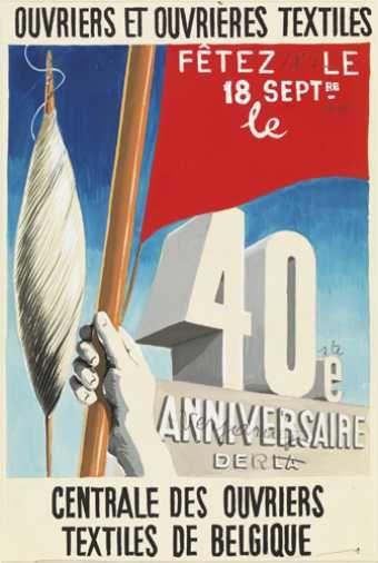 """Fêtez le 18 septembre. Projet d'affiche pour """"La centrale des ouvriers textiles de Belgique"""" (1938) Gouache, crayon sur papier OUVRIERS ET OUVRIERES TEXTILES / FÊTEZ LE / 18 SEPTRE / le / 40e / ANNIVERSAIRE / DE LA / CENTRALE DES OUVRIERS / TEXTILES DE BELGIQUE ; au crayon, dans une partie du texte, la traduction en néerlandais. Dimensions : 243 x 163 mm Origine : Legs de Mme Irène Scutenaire-Hamoir, Bruxelles, 1996 Musées royaux des Beaux-Arts de Belgique, Bruxelles"""