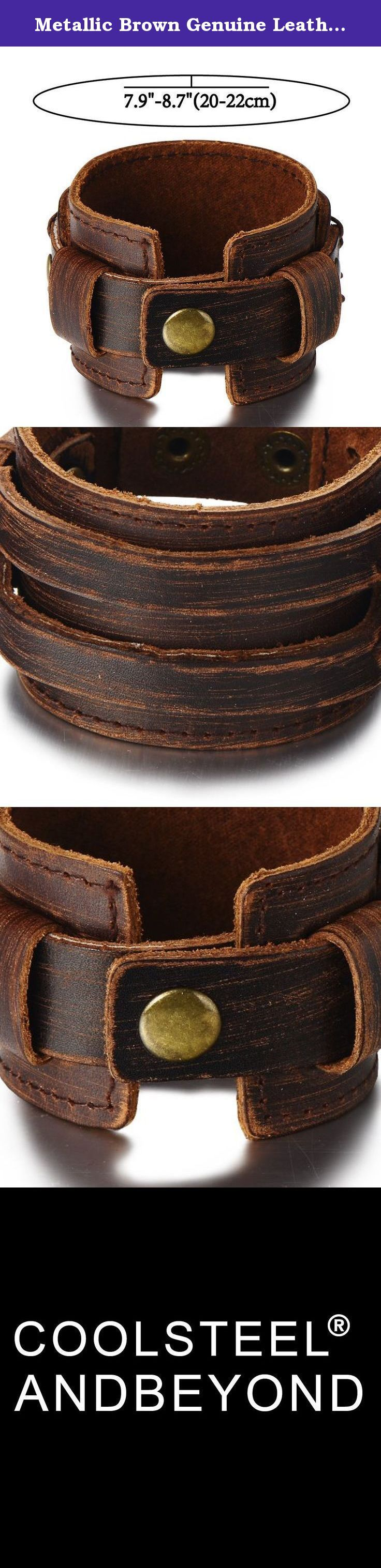 "Metallic Brown Genuine Leather Wristband Mens Wide Leather Bracelet with Snap Button. *Condition: 100% brand new *Metal: Alloy *Leather: Brown Genuine Leather *Clasp: Snap Buttons *Dimension:4.4CM (1.7"") wide x 20-22CM (7.9""-8.7"") long x 0.5CM (0.19"") thick; *Weight: 20.6g *Package: Bag with Brand Name COOLSTEELANDBEYOND ."