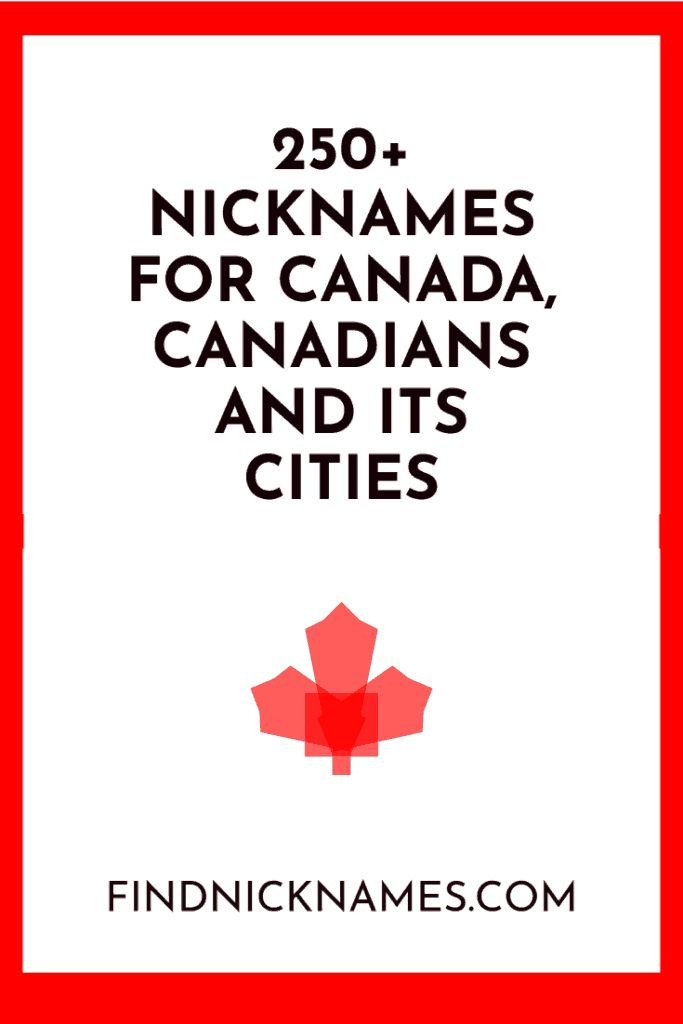 250+ Nicknames For Canada, Canadians and Its Cities — Find ...