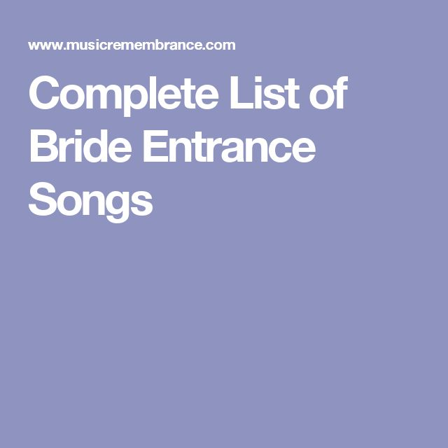Complete List Of Bride Entrance Songs