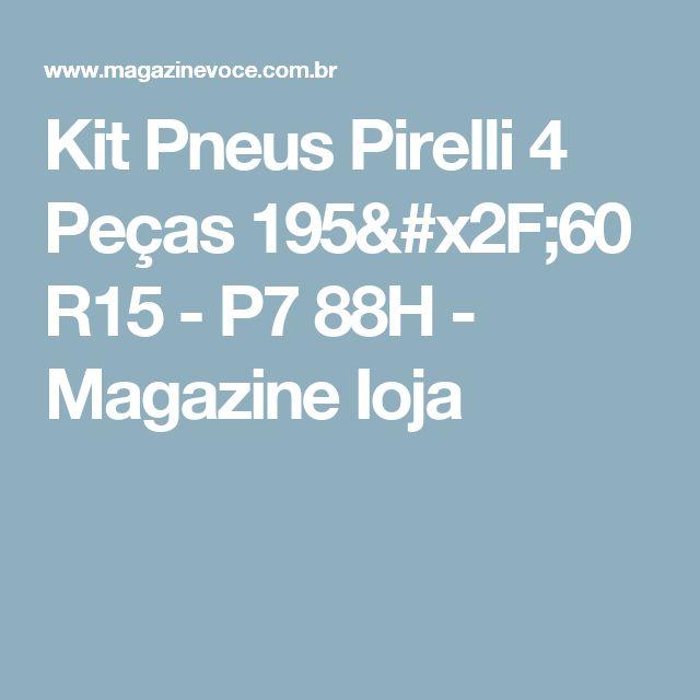 Kit Pneus Pirelli 4 Peças 195/60 R15 - P7 88H - Magazine Ioja