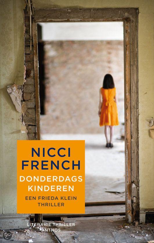 Donderdagskinderen  Donderdagskinderen is het vierde deel in de Frieda Klein-serie van Nicci French. Wanneer een oud schoolvriendin bij Frieda aanklopt omdat de problemen met haar onhandelbare dochter haar boven het hoofd groeien, besluit Frieda haar te helpen.