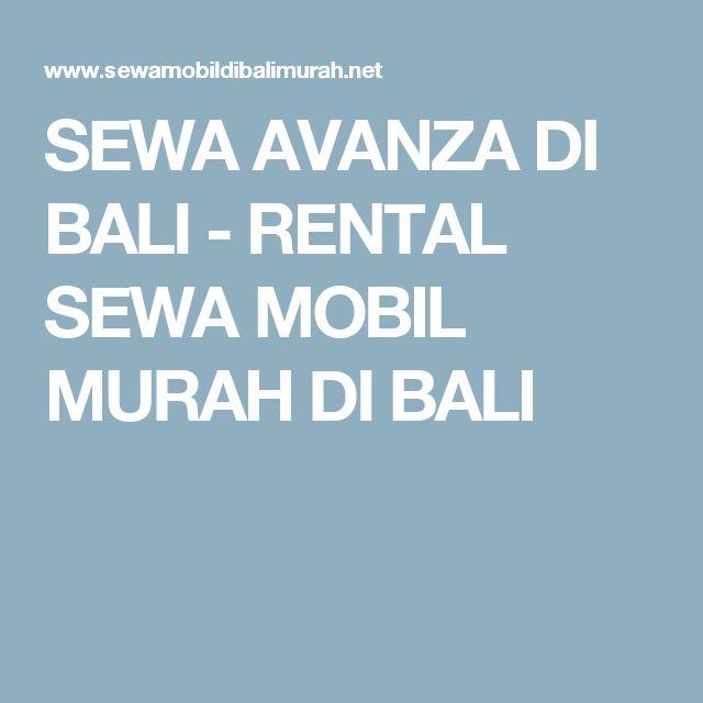 SEWA AVANZA DI BALI - RENTAL SEWA MOBIL MURAH DI BALI