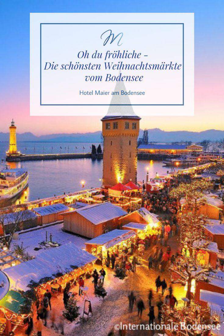 Oh Du Frohliche Die Schonsten Weihnachtsmarkte Am Bodensee