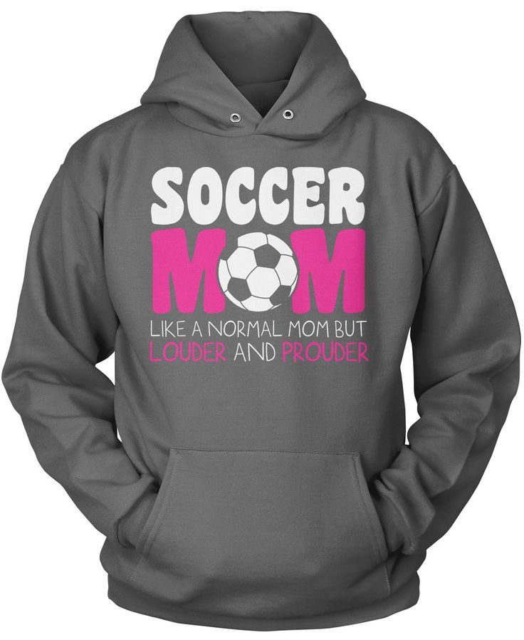 Soccer Mom like a normal mom but louder and prouder The perfect t-shirt for any proud soccer mom. Order yours today! Premium &Women's Fit T-Shirt Made from 100% pre-shrunk cotton jersey. Long Sleeve T