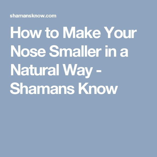 how to make your nostrils smaller naturally
