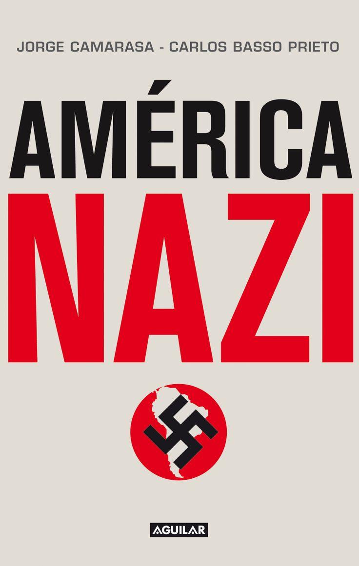 América Nazi (Segunda edición), Aguilar, Santiago-Buenos Aires, 2014