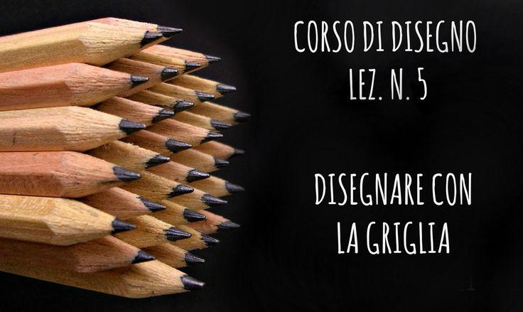 Corso di Disegno, lez. n.5 DISEGNARE CON LA GRIGLIA, si può? ( + GIVEAWA...