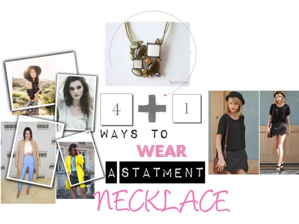 5 WAYS TO WEAR A STATMENT NECKLACE http://styleitchic.blogspot.gr/2015/05/5-ways-to-wear-statment-necklace.html