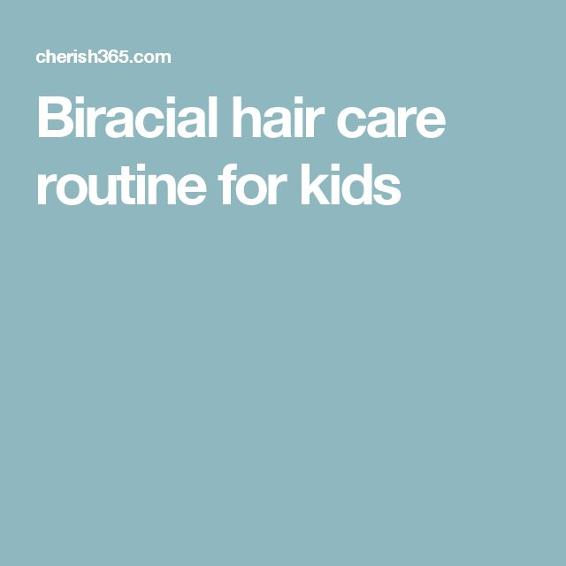 Biracial hair care routine for kids