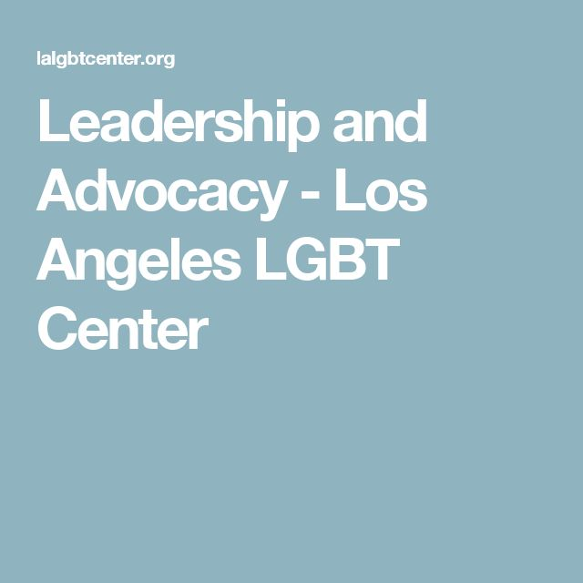 Leadership and Advocacy - Los Angeles LGBT Center