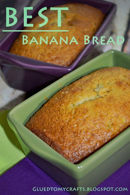 Glued to my Crafts: Best Banana Bread. Lower rack, not do hot, not so long.
