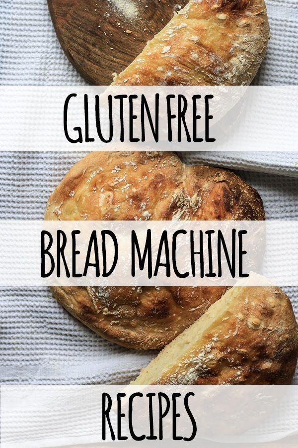 Gluten Free Bread Machine Recipes To Bake The Best Of Life In 2020 Gluten Free Bread Machine Gluten Free Bread Machine Recipe Gluten Free Bread