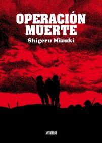 Shigeru Mizuki, Operación Muerte