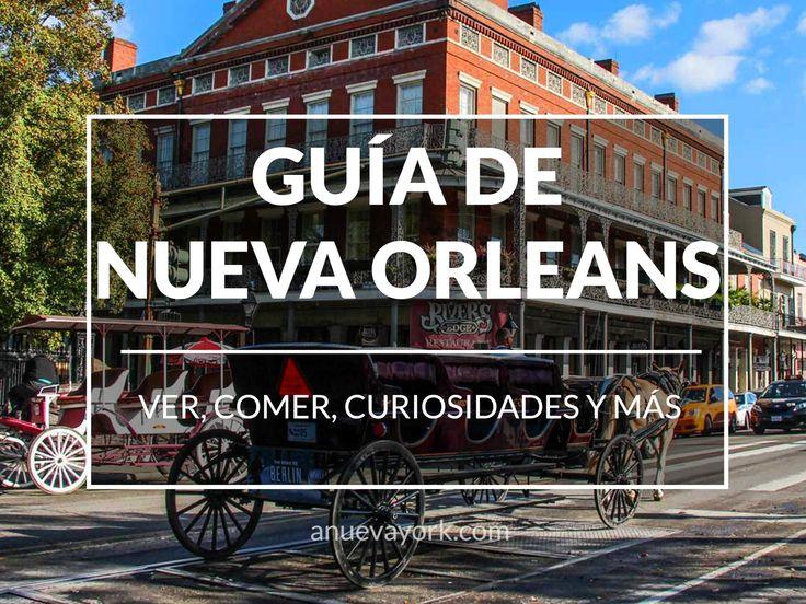 Guía completa para preparar tu viaje a Nueva Orleans.