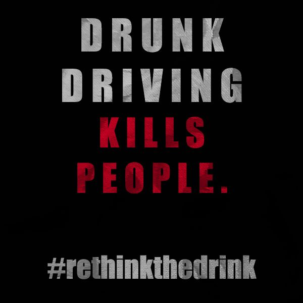 Drunk Driving Kills People. Seriously. Don't Do It