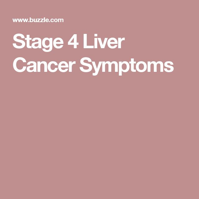 Stage 4 Liver Cancer Symptoms