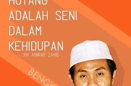 DP BBM KH Anwar Zahid Hutang Adalah Seni