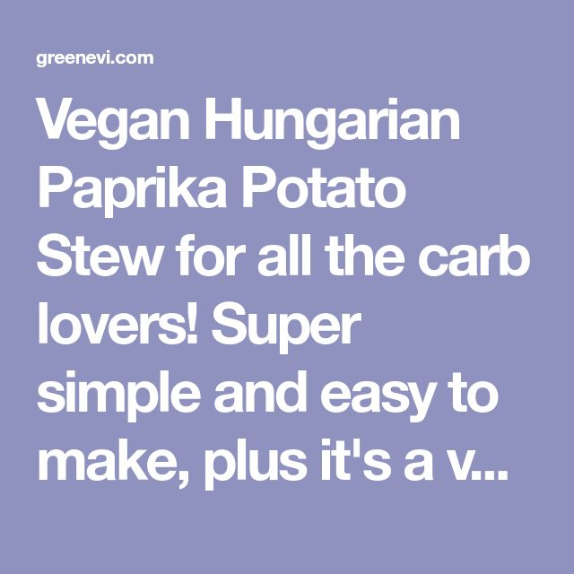 Vegan Hungarian Paprika Potato Stew for all the carb lovers! Super simple and easy to make, plus it's a very budget-friendly recipe.