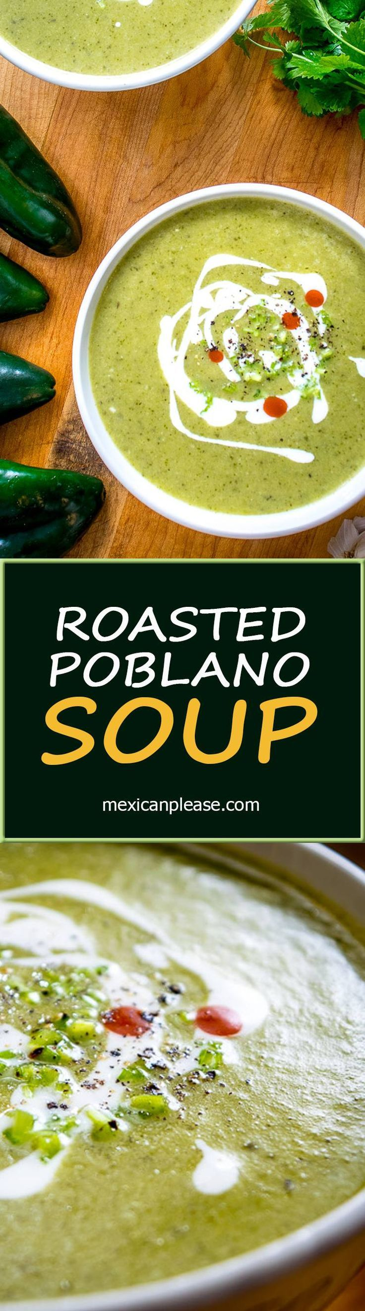 The key to this Roasted Poblano Soup is getting creative with the garnish.  Crema, cilantro stems, and a dash of acidity will turn it into something otherworldly.  So good!  http://mexicanplease.com