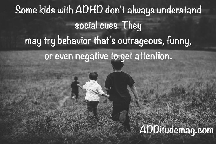 The social maturity of children with ADHD may be a few years behind that of their peers.