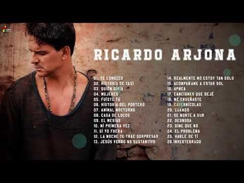 RICARDO ARJONA SUS MEJORES ÉXITOS - RICARDO ARJONA 30 GRANDES ÉXITOS ENGANCHADOS - YouTube