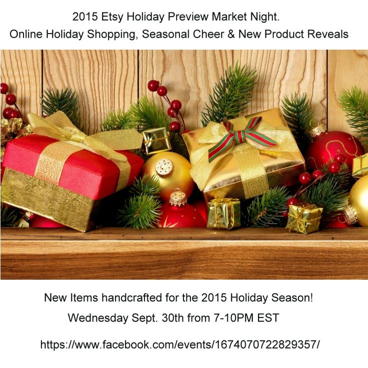 ~**Join us for a night of Online Holiday Shopping, Seasonal Cheer & New Product Reveals as we launch exciting New Items handcrafted for the 2015 Holiday Season! Start your 2015 shopping off on the right foot this year with the help of Etsy's Holiday Decor & More Team.**~ ~** We will be having a Team raffle the night of this event. This is your chance to win fabulous FREE items from our Participating Shops!!