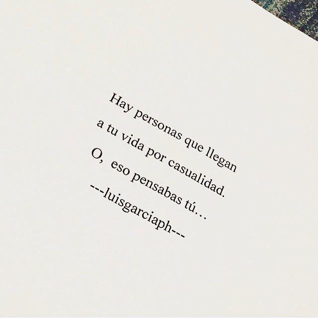 """Arte De Amar (@artede.amar) en Instagram: """"¿Quién es tu """"casualidad""""? Frase de @luisgarciaph #artedeamar #repost #frases #amor #poesia"""""""