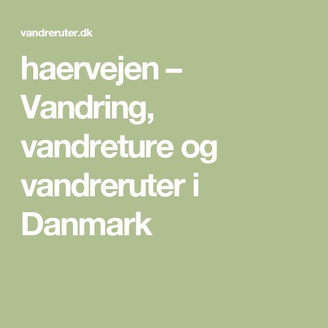 haervejen – Vandring, vandreture og vandreruter i Danmark