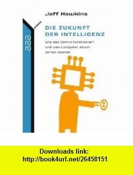 Die Zukunft der Intelligenz (9783499621673) Sandra Blakeslee , ISBN-10: 3499621673  , ISBN-13: 978-3499621673 ,  , tutorials , pdf , ebook , torrent , downloads , rapidshare , filesonic , hotfile , megaupload , fileserve