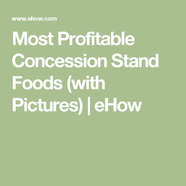 Most Profitable Concession Stand Foods (with Pictures) | eHow