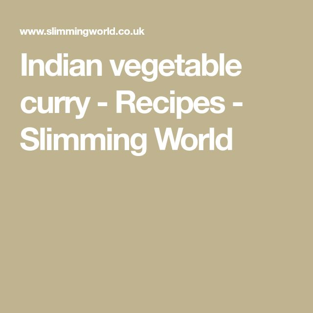 Indian vegetable curry - Recipes - Slimming World