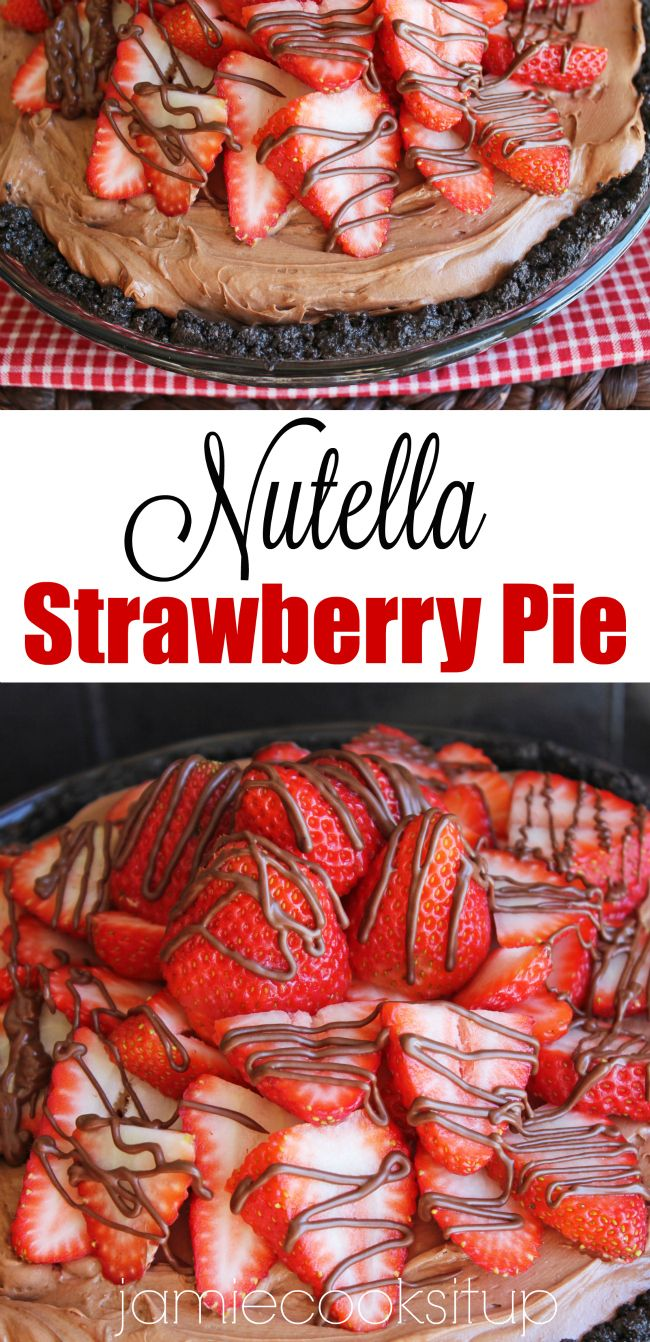 Nutella Strawberry Pie from Jamie Cooks It Up! This pie is super easy to make and tastes like a big chocolate dipped strawberry!
