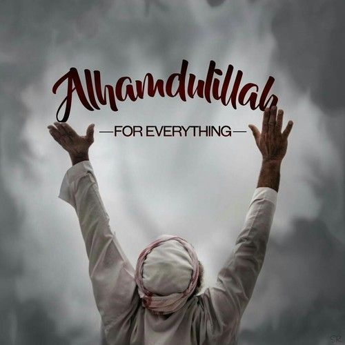 No matter how difficult of a situation, remember to always say Alhamdulillah!