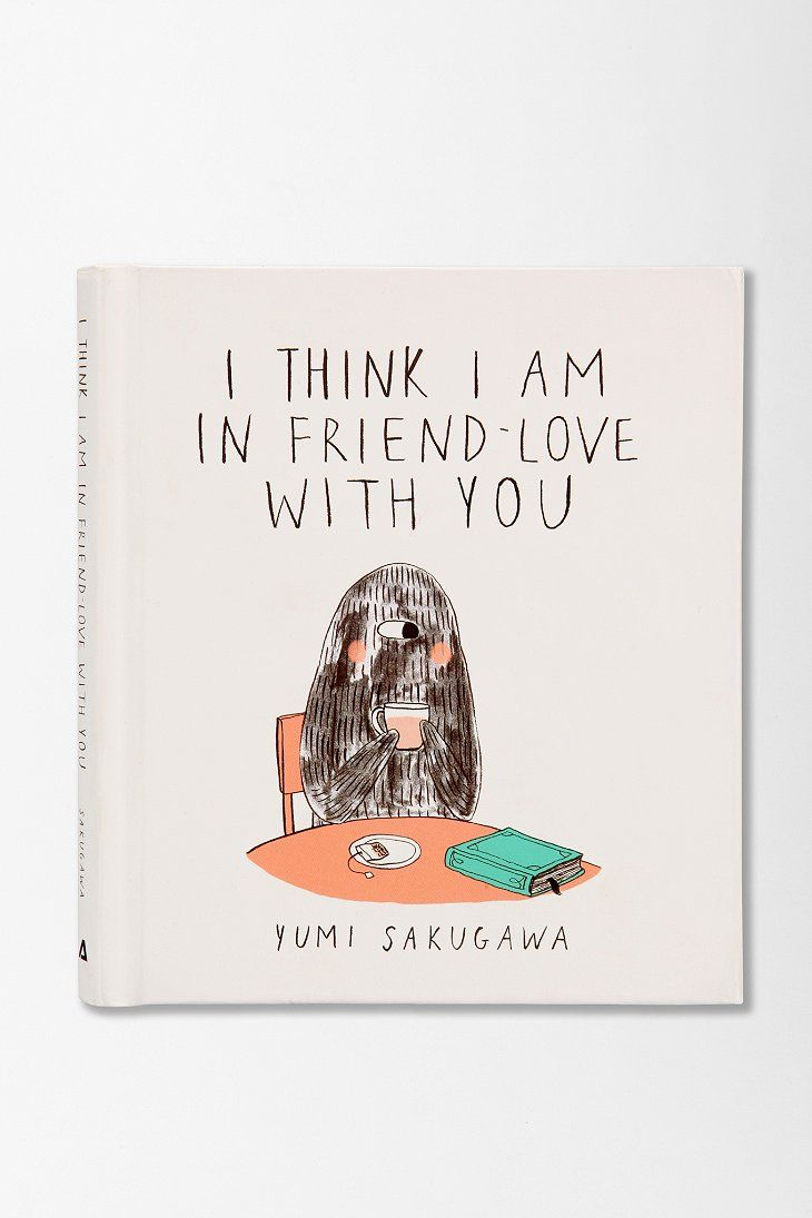 I Think I Am In Friend-Love With You By Yumi Sakugawa