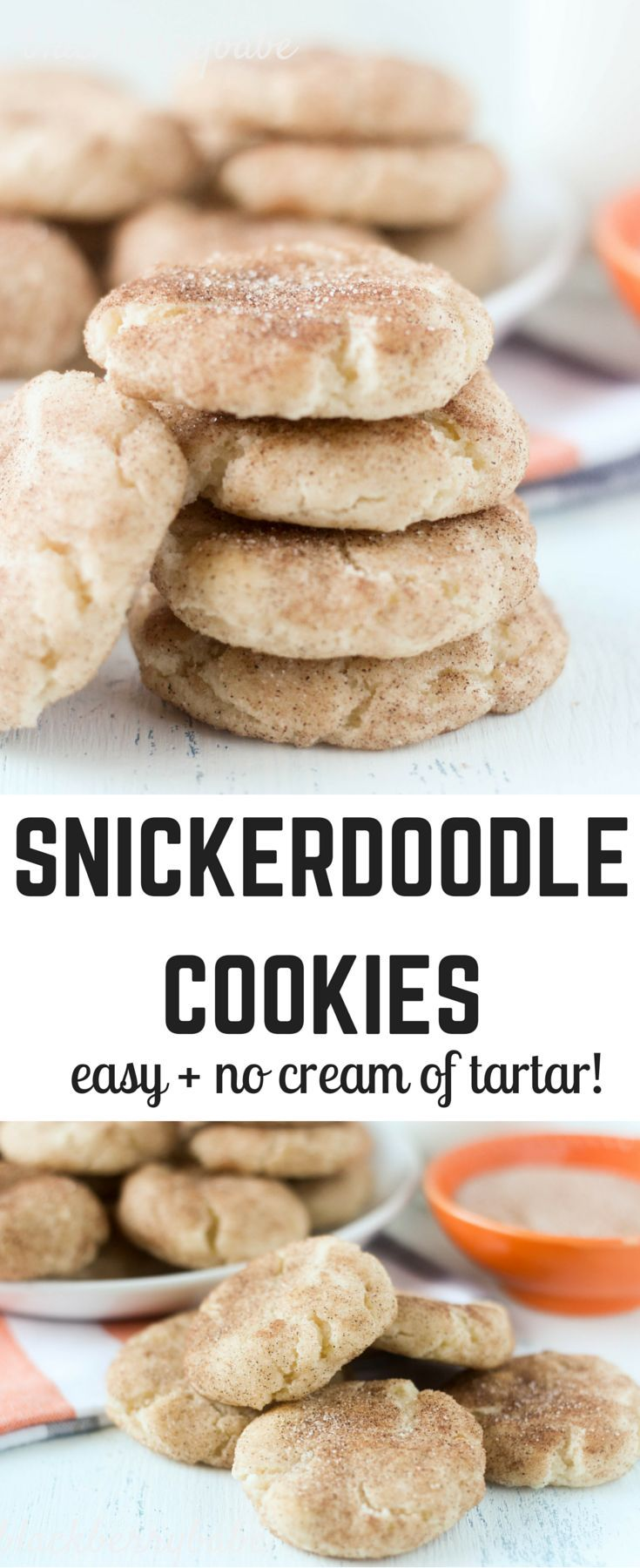 Snickerdoodle cookies- Perfect buttery cookie with cinnamon sugar coating. So easy and no cream of tartar needed! Only 5 ingredients for the cookie.
