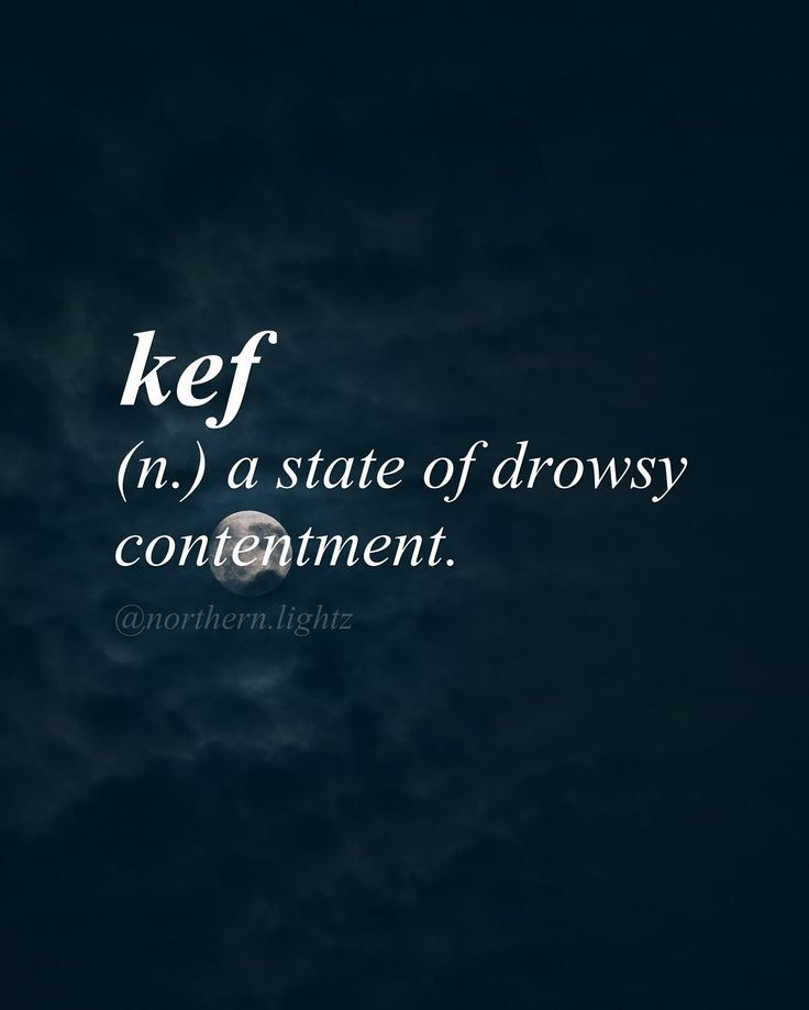 Pronunciation: //keyf// Origin: Arabic Especially from the use of narcotics
