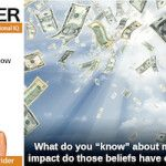 How do your beliefs about money impact your ability to earn or attract money?