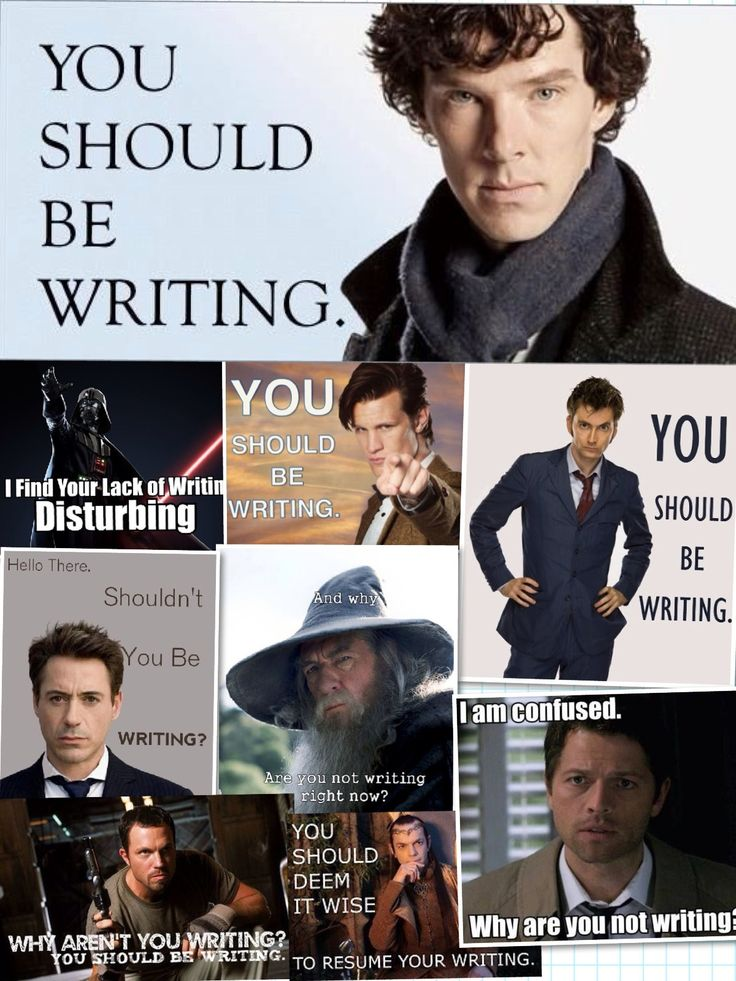 You really should be writing!