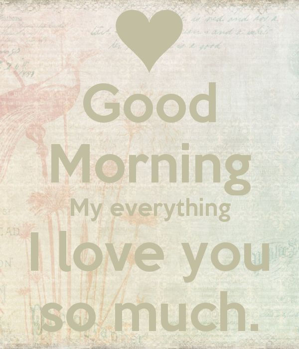 233146-Good-Morning-I-Love-You-S-Omuch.jpg (600×700)
