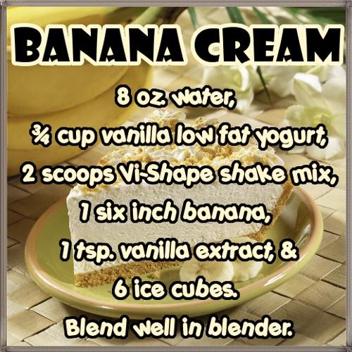 Banana Cream ViSalus Recipe  http://CheriBear.bodybyvi.com/challenge