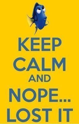 Keep calm and nope lost it