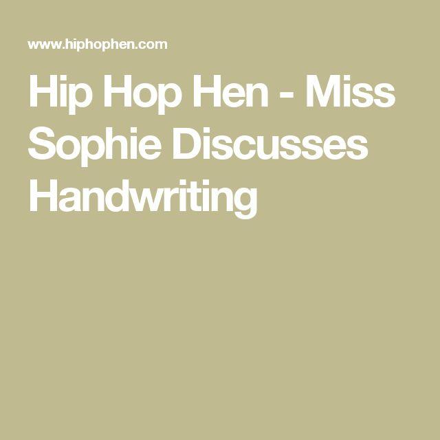 Hip Hop Hen - Miss Sophie Discusses Handwriting