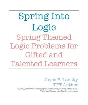 Spring Into Logic  Spring Themed Logic Problems for Gifted
