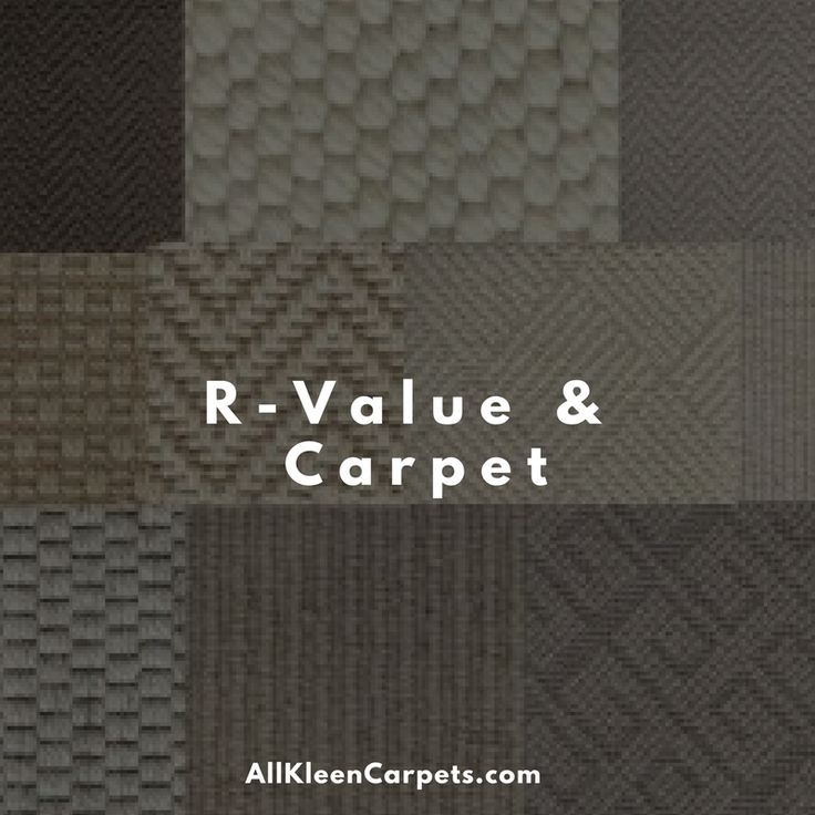 R-value is a term used to describe the thermal resistance rating of carpet, or in plain and simple terms the insulating value.
