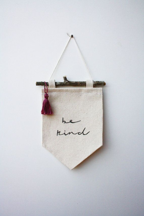 "Mini Banner- ""be kind"" - Canvas Banner - Wall Banner With Branch Rod - Fabric Banner"